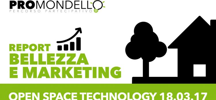 Report tavolo BELLEZZA E MARKETING Open Space Technology